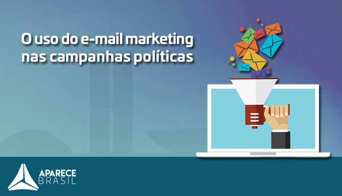 O poder do e-mail marketing para a campanha política