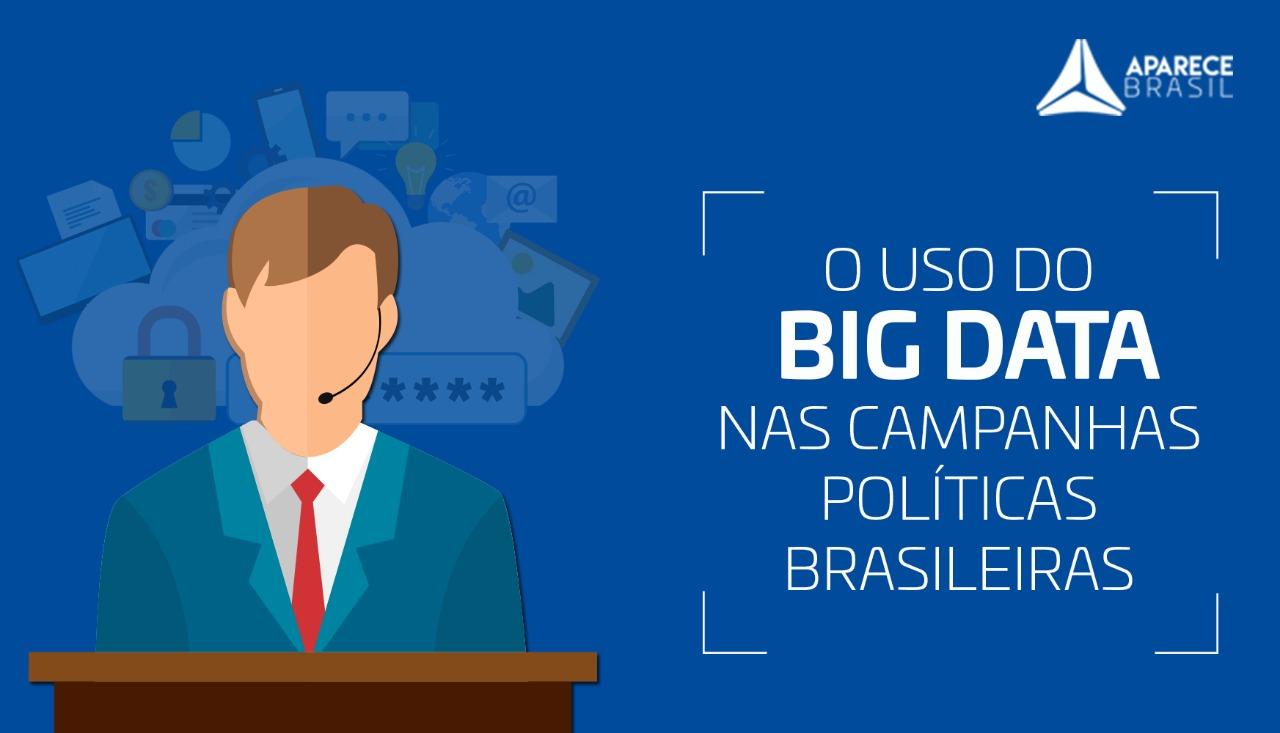 O uso de Big data em campanhas políticas brasileiras
