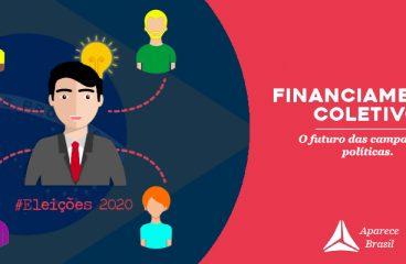 Financiamento Coletivo: O Futuro das campanha políticas.